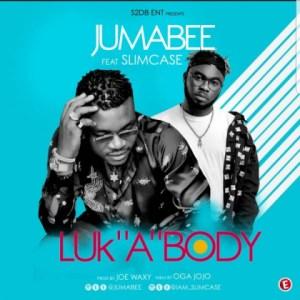 Jumabee - Luk 'A' Body ft. Slimcase